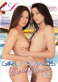 Girlfriends Erotic Stories 2 Porn Movie
