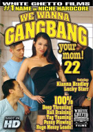 We Wanna Gangbang Your Mom! 22 Porn Movie