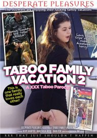 Taboo Family Vacation 2: A XXX Taboo Parody! porn video.