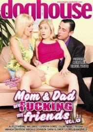 Mom & Dad Are Fucking My Friends Vol. 6 Porn Movie