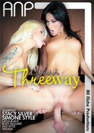 I Want A Threeway Porn Movie