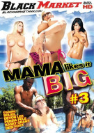 Mama Likes It Big #3 Porn Movie
