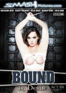 Bound By Desire: Act 3 - A Property Of Love Porn Movie