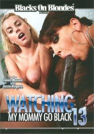 Watching My Mommy Go Black 13 Porn Movie