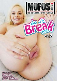 Don't Break Me Vol. 2 porn video from MOFOS.