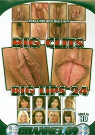 Big Clits Big Lips 24 Porn Movie
