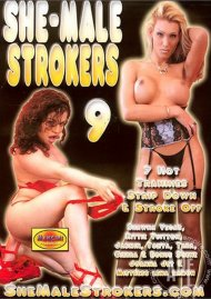 She-Male Strokers 9 Porn Movie