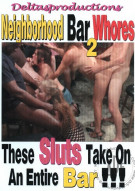 Neighborhood Bar Whores 2 Porn Video