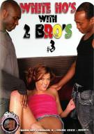 White Hos With 2 Bros #3 Porn Movie