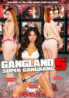 Gangland Super Gang Bang 5 Porn Movie