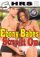Ebony Babes Strap It On Porn Movie