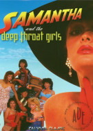 Samantha and The Deep Throat Girls Porn Movie