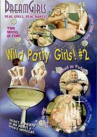 Dream Girls: Wild Party Girls #2 Porn Video