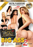 Jacks Playground: Big Ass Show 2 Porn Movie