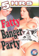 Fatty Banger Party Porn Movie