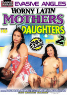 Horny Latin Mothers & Daughters 2 Porn Movie