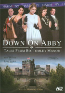 Down On Abby: Tales From The Bottomley Manor Porn Movie