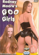 Rodney Moores Goo Girls Porn Movie