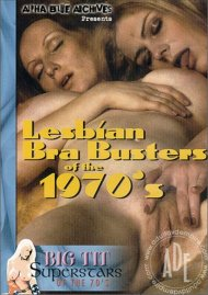 Lesbian Bra Busters Of The 1970's Porn Video