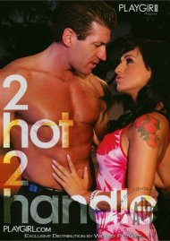 Playgirl: 2 Hot 2 Handle Porn Movie