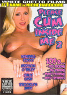 Please Cum Inside Me 2 Porn Movie