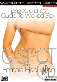 Jessica Drakes Guide to Wicked Sex: G-Spot and Female Ejaculation Porn Movie