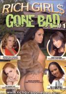 Rich Girls Gone Bad Porn Movie