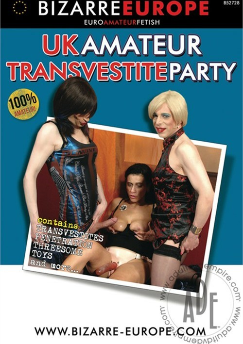 Bizzare Europe- UK Amateur Transvestite Party