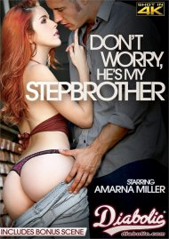 Dont Worry, Hes My Stepbrother Porn Movie