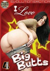 I Love Big Butts Porn Video