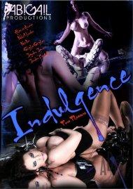 Indulgence Porn Movie