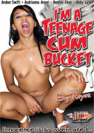 Im A Teenage Cum Bucket  Porn Movie