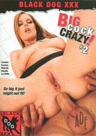 Big Cock Crazy! #2 Porn Movie