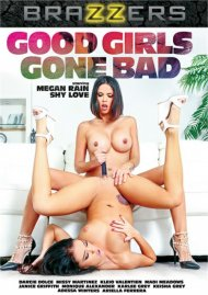 Good Girls Gone Bad DVD porn movie from Brazzers.