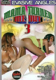 Mama Turned Me Out #3 Porn Movie