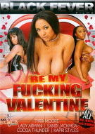 Be My Fucking Valentine Porn Movie