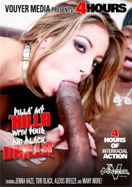 Filla My Nilla With Your Big Black Drilla Porn Movie