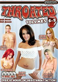 Throated Vol. 6-9 Porn Movie