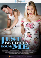 Just Between You & Me Porn Movie