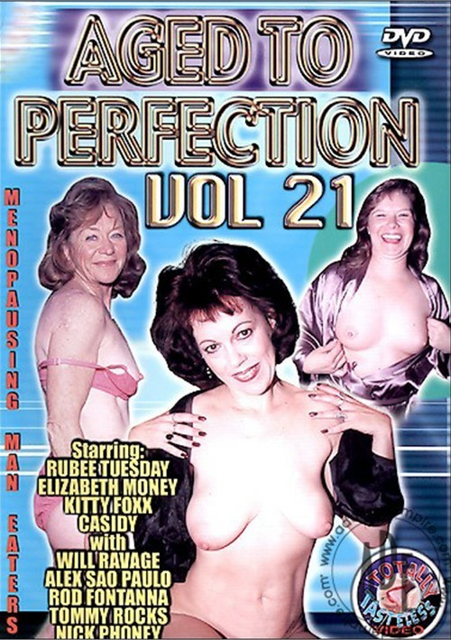 Perfection aged to kitty foxx