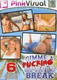 Gimme A Fucking Spring Break Vol. 6 Porn Movie