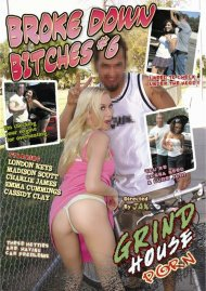 Broke Down Bitches #6 Porn Movie