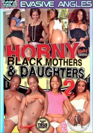 Horny Black Mothers & Daughters 2 Porn Movie