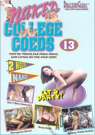 Dream Girls: Naked College Coeds #13 Porn Video