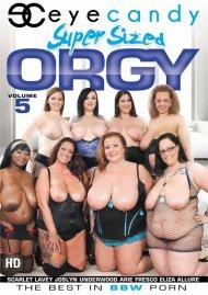 Super Sized Orgy Vol. 5 Porn Video