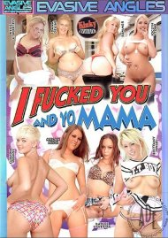 I Fucked You And Yo Mama Porn Movie
