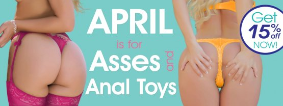 Save 15% on Asses & Anal Toys.
