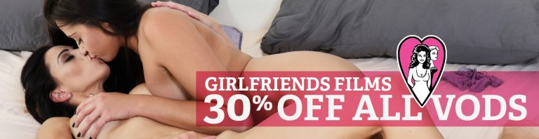 Save 30% on Girlfriends Films streaming porn videos.