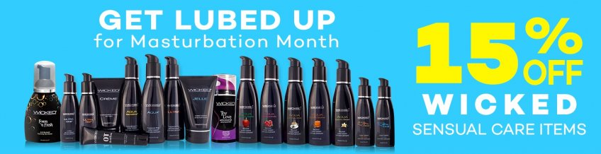 Celebrate Masturbation Month with 15% savings on Wicked Sensual Care items.