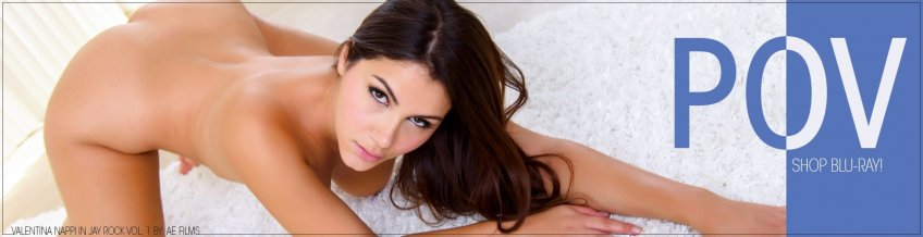 Buy POV Blu-ray porn movies featuring Valentina Nappi and more.